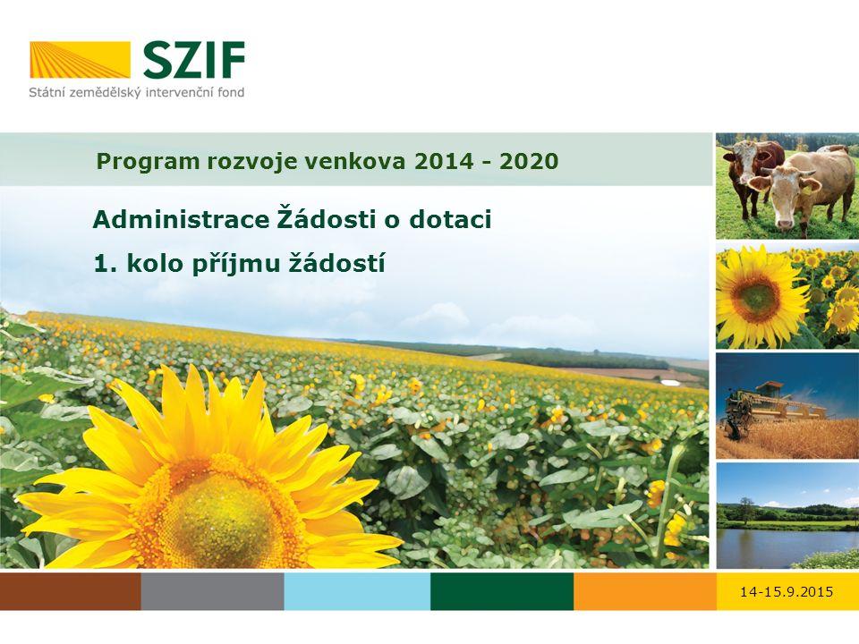 Program rozvoje venkova 2014 - 2020 Administrace Žádosti o dotaci 1.