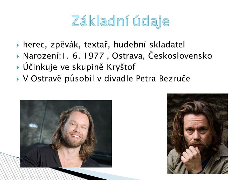 hherec, zpěvák, textař, hudební skladatel NNarození:1.