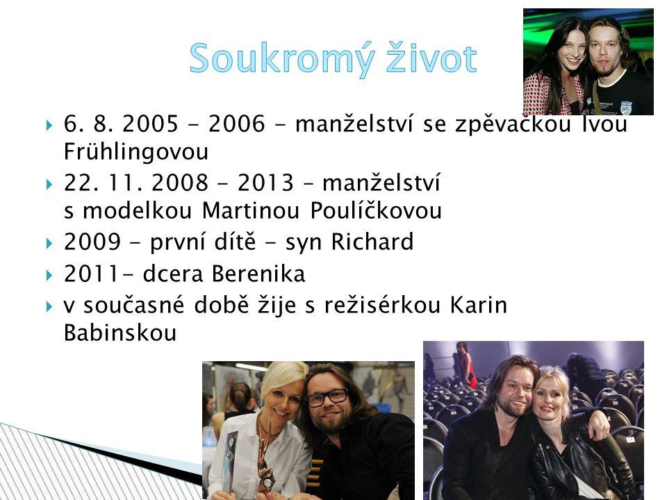 66. 8. 2005 - 2006 - manželství se zpěvačkou Ivou Frühlingovou 222.