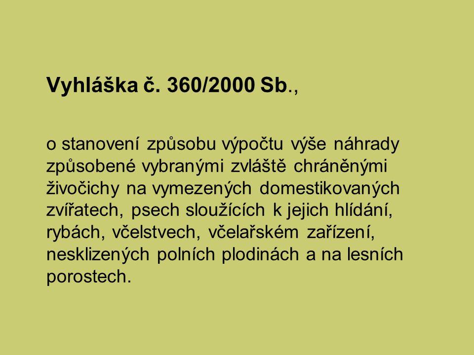 Vyhláška č. 360/2000 Sb., o stanovení způsobu výpočtu výše náhrady způsobené vybranými zvláště chráněnými živočichy na vymezených domestikovaných zvíř