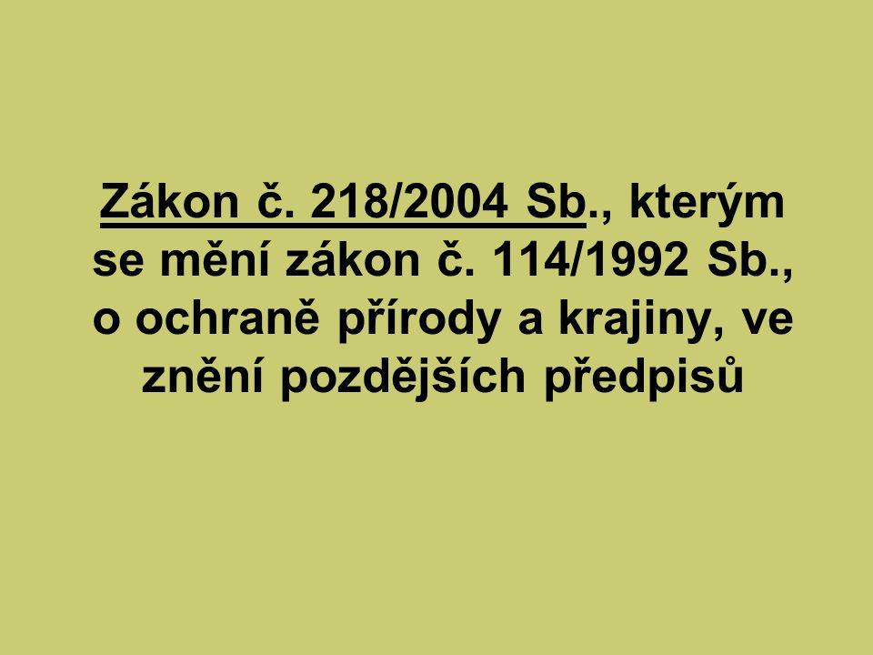Zákon č. 218/2004 Sb., kterým se mění zákon č. 114/1992 Sb., o ochraně přírody a krajiny, ve znění pozdějších předpisů