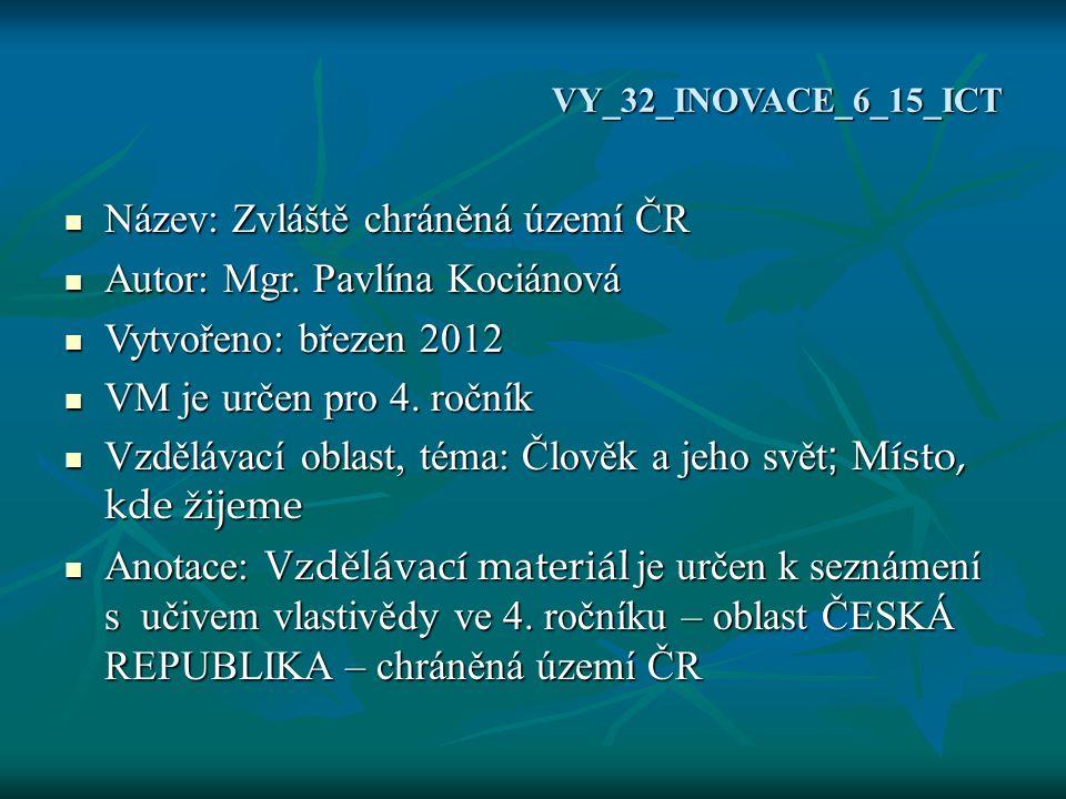VY_32_INOVACE_6_15_ICT Název: Zvláště chráněná území ČR Název: Zvláště chráněná území ČR Autor: Mgr.