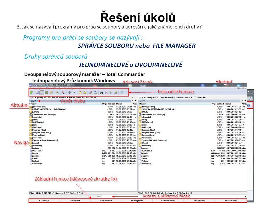 3. Jak se nazývají programy pro práci se soubory a adresáři a jaké známe jejich druhy? Řešení úkolů Jednopanelový Průzkumník Windows Pevné disky v PC