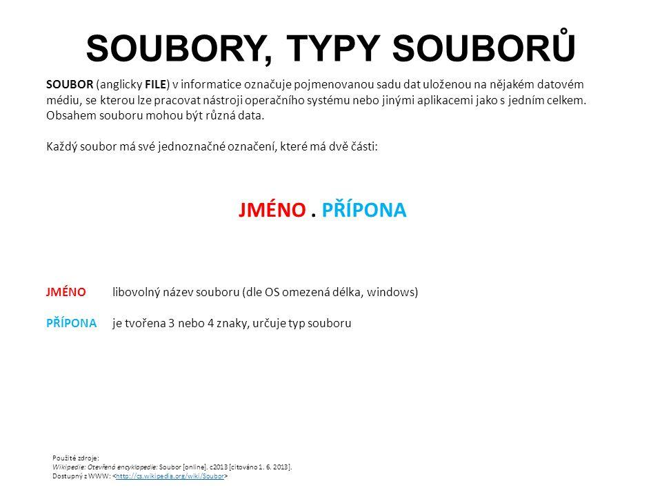SOUBORY, TYPY SOUBORŮ SOUBOR (anglicky FILE) v informatice označuje pojmenovanou sadu dat uloženou na nějakém datovém médiu, se kterou lze pracovat ná