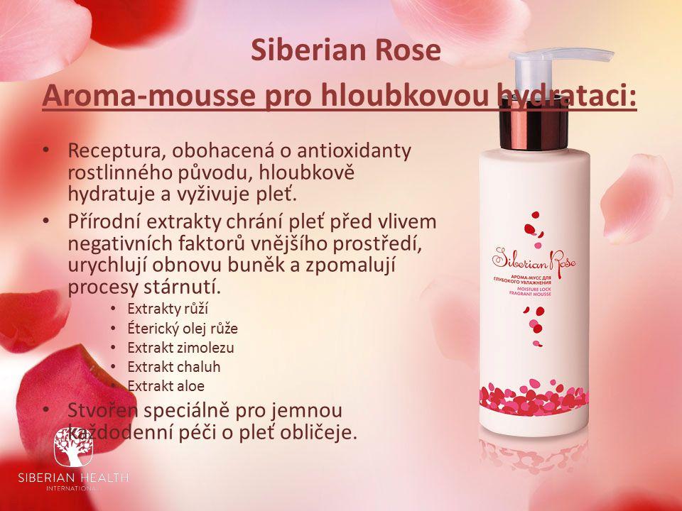 Siberian Rose Aroma-mousse pro hloubkovou hydrataci: Receptura, obohacená o antioxidanty rostlinného původu, hloubkově hydratuje a vyživuje pleť.