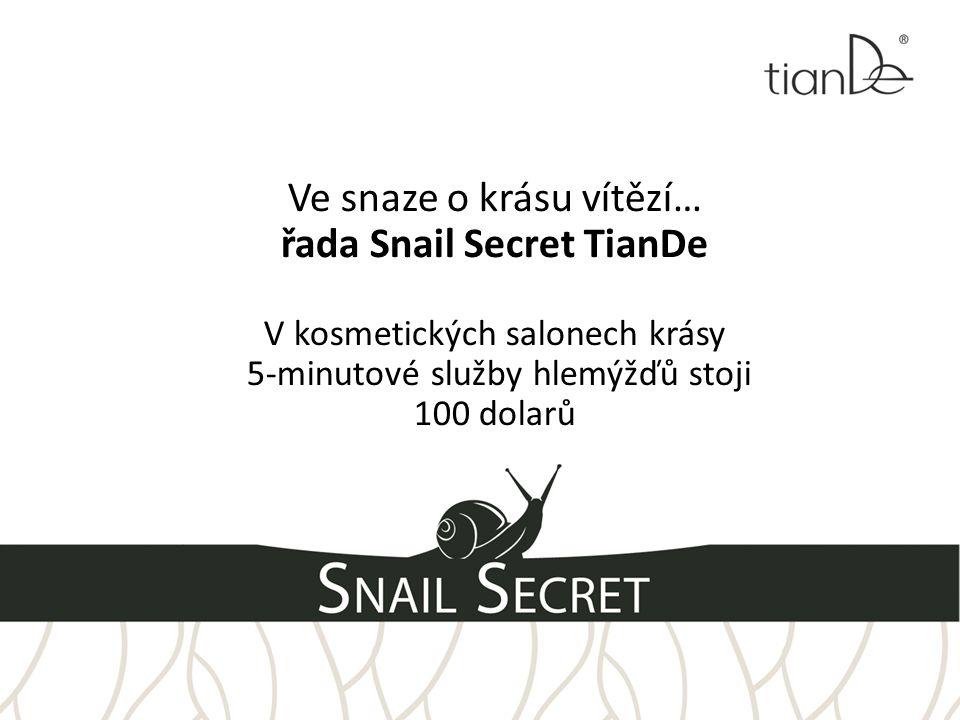 Ve snaze o krásu vítězí… řada Snail Secret TianDe V kosmetických salonech krásy 5-minutové služby hlemýžďů stoji 100 dolarů