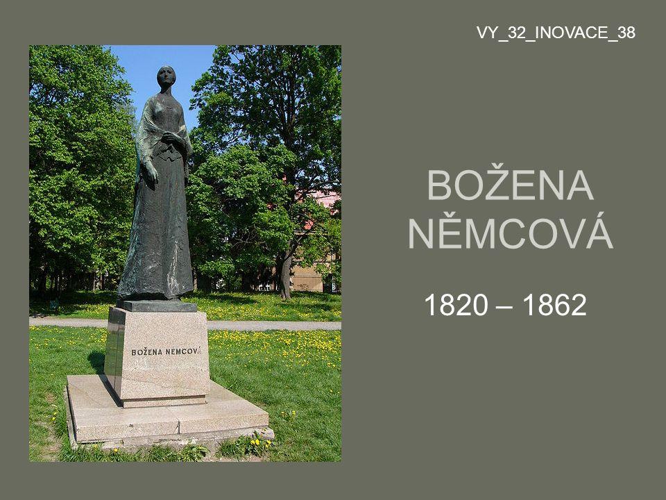 BOŽENA NĚMCOVÁ 1820 – 1862 VY_32_INOVACE_38