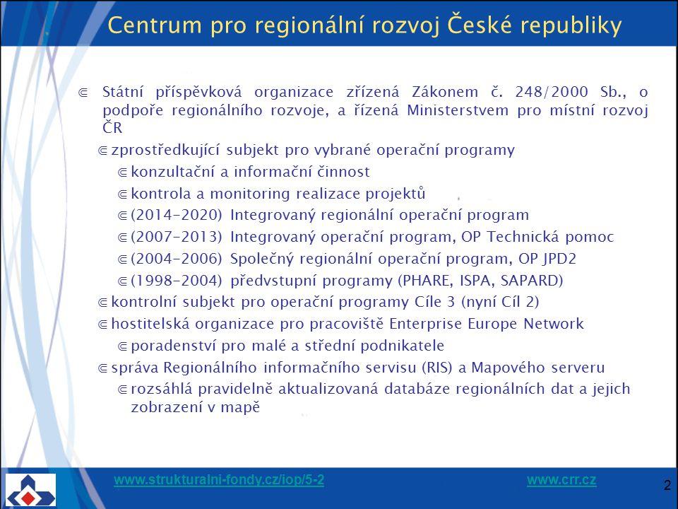 www.strukturalni-fondy.cz/iop/5-2www.strukturalni-fondy.cz/iop/5-2 www.crr.czwww.crr.cz Centrum pro regionální rozvoj České republiky ⋐Státní příspěvková organizace zřízená Zákonem č.