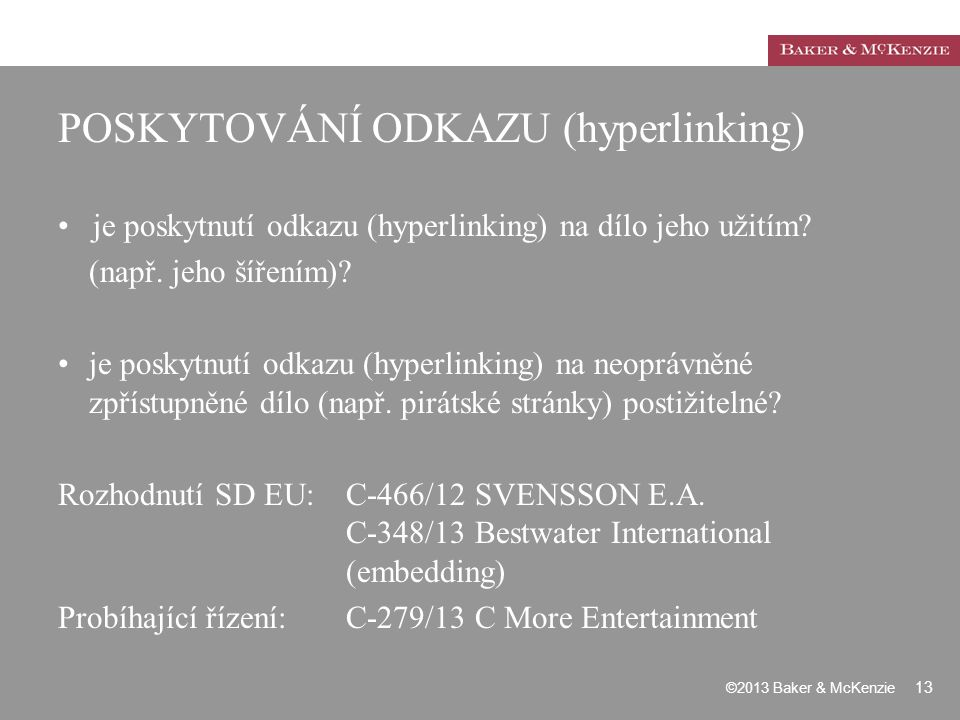 POSKYTOVÁNÍ ODKAZU (hyperlinking) je poskytnutí odkazu (hyperlinking) na dílo jeho užitím? (např. jeho šířením)? je poskytnutí odkazu (hyperlinking) n