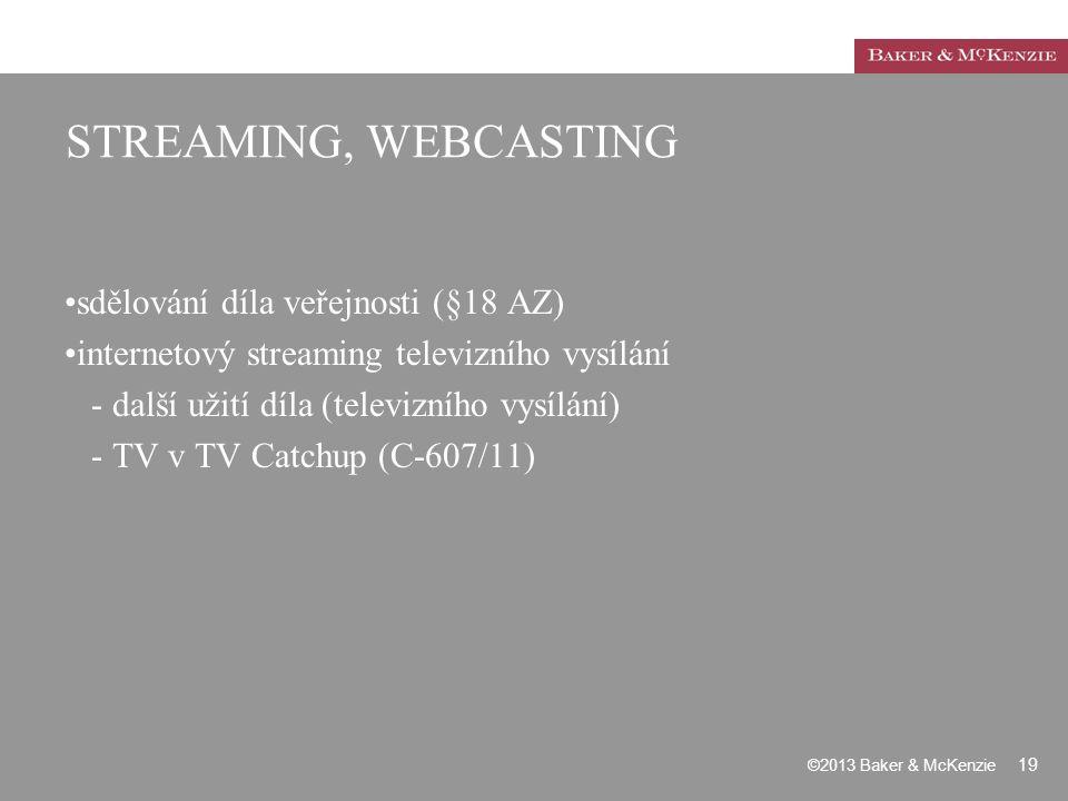 STREAMING, WEBCASTING sdělování díla veřejnosti (§18 AZ) internetový streaming televizního vysílání - další užití díla (televizního vysílání) - TV v T