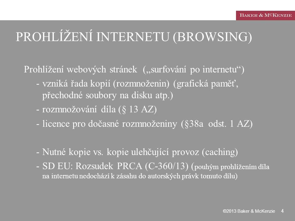 """PROHLÍŽENÍ INTERNETU (BROWSING) Prohlížení webových stránek (""""surfování po internetu"""") -vzniká řada kopií (rozmnoženin) (grafická paměť, přechodné sou"""