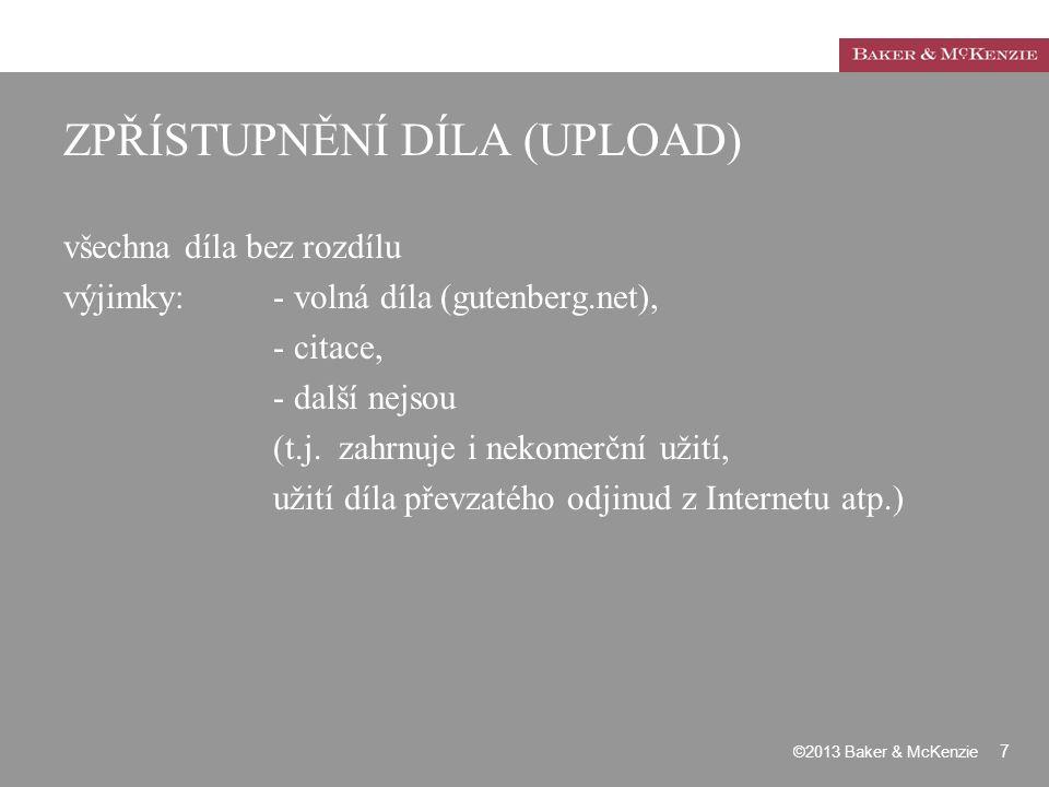 ZPŘÍSTUPNĚNÍ DÍLA (UPLOAD) všechna díla bez rozdílu výjimky: - volná díla (gutenberg.net), - citace, - další nejsou (t.j. zahrnuje i nekomerční užití,