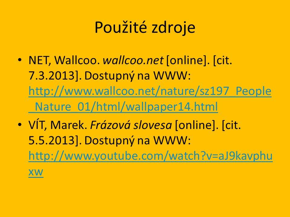 Použité zdroje NET, Wallcoo. wallcoo.net [online]. [cit. 7.3.2013]. Dostupný na WWW: http://www.wallcoo.net/nature/sz197_People _Nature_01/html/wallpa