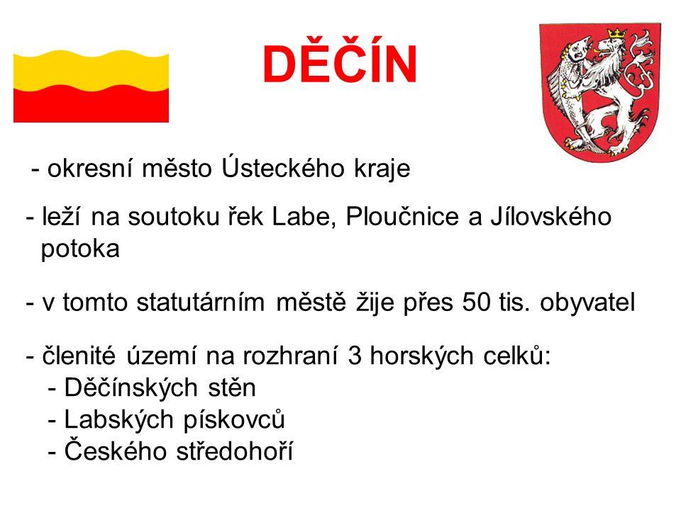 DĚČÍN - okresní město Ústeckého kraje - leží na soutoku řek Labe, Ploučnice a Jílovského potoka - v tomto statutárním městě žije přes 50 tis.