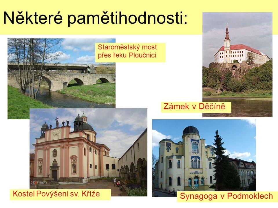 Některé pamětihodnosti: Zámek v Děčíně Staroměstský most přes řeku Ploučnici Synagoga v Podmoklech Kostel Povýšení sv.