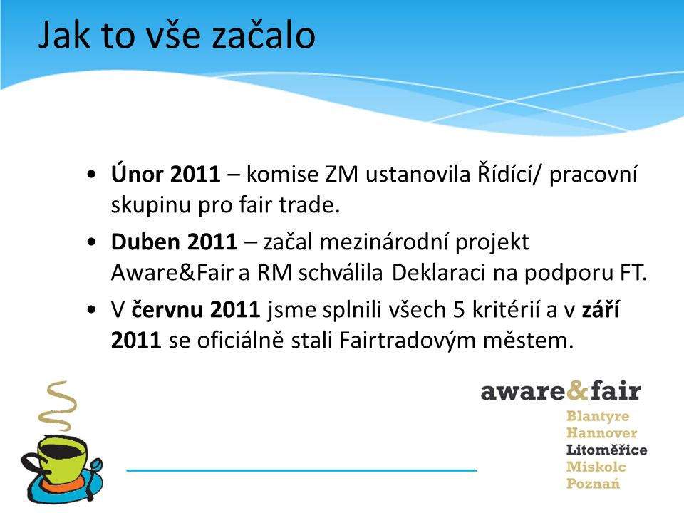 30 ochutnávek fair trade produktů při různých akcích (veřejné fórum, Kapradí, adventní jarmarky, kampaně..) 120 seminářů a besed na téma fair trade a rozvojového vzdělávání (přes 3400 posluchačů) 2 prezentace o Fairtradovém městě Litoměřicích na konferencích v ČR a 3 v zahraničí (Berlín, Poznaň, Hannover) 5 velkých akcí pro veřejnost (2x férová snídaně, Férová káva o páté, Férové město v pohybu, Módní přehlídka ft oblečení + vernisáž v knihovně) 1.