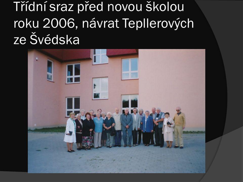 Třídní sraz před novou školou roku 2006, návrat Tepllerových ze Švédska
