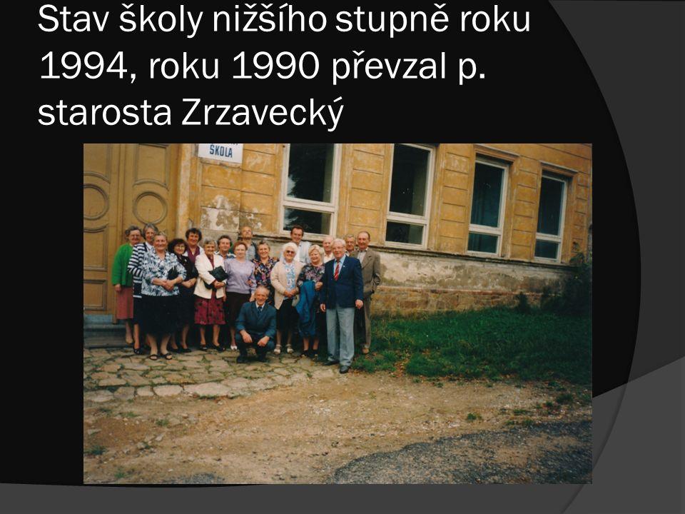 Stav školy nižšího stupně roku 1994, roku 1990 převzal p. starosta Zrzavecký