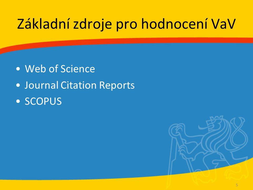 Základní zdroje pro hodnocení VaV Web of Science Journal Citation Reports SCOPUS 5