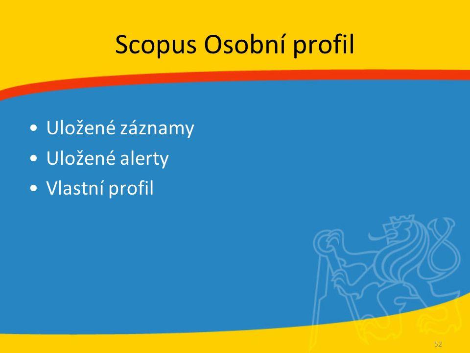 Scopus Osobní profil Uložené záznamy Uložené alerty Vlastní profil 52