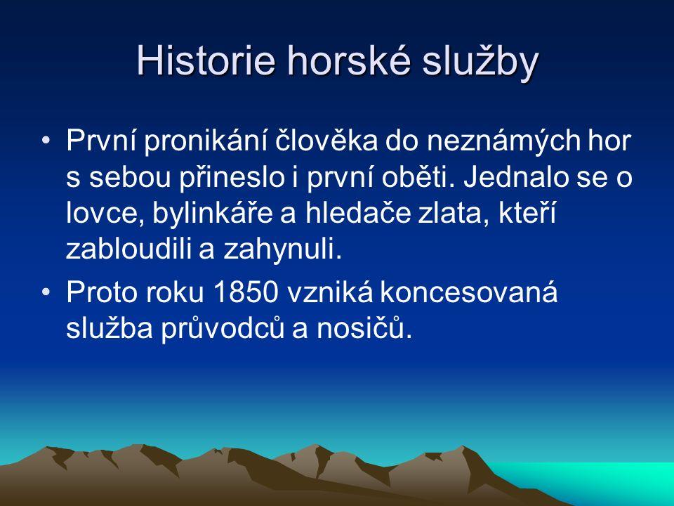 Historie horské služby První pronikání člověka do neznámých hor s sebou přineslo i první oběti.