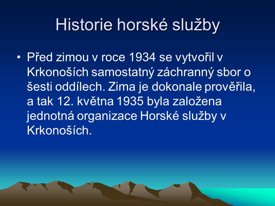 Historie horské služby Před zimou v roce 1934 se vytvořil v Krkonoších samostatný záchranný sbor o šesti oddílech.