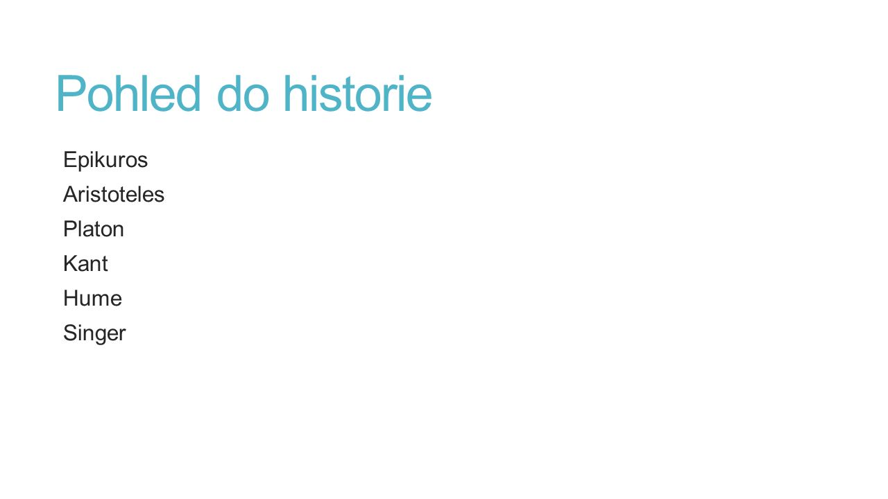 Pohled do historie Epikuros Aristoteles Platon Kant Hume Singer