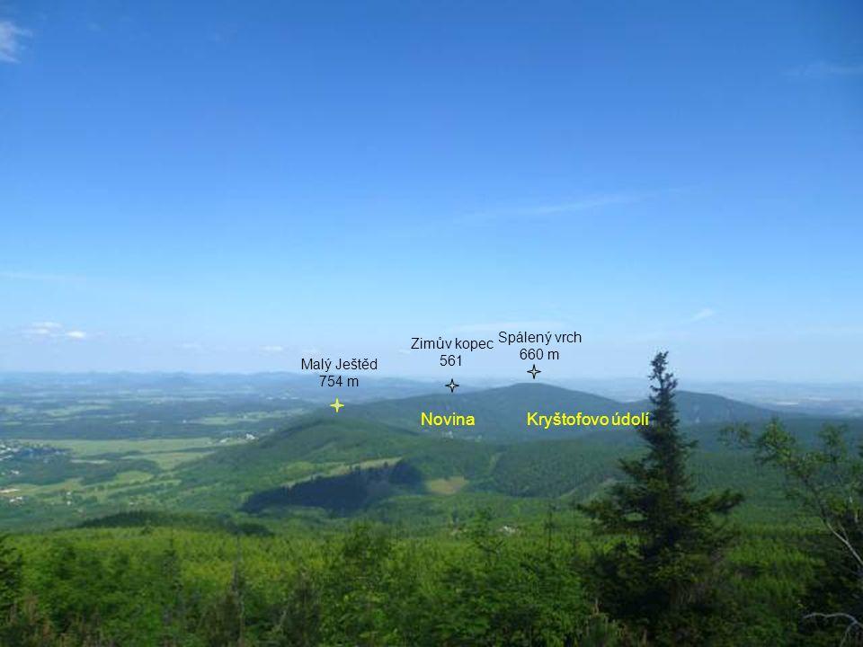 Malý Ještěd 754 m Novina Zimův kopec 561 Spálený vrch 660 m Kryštofovo údolí