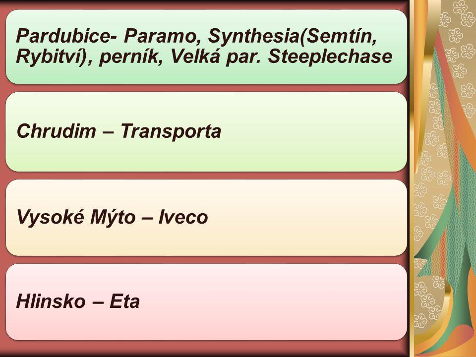 Pardubice- Paramo, Synthesia(Semtín, Rybitví), perník, Velká par. Steeplechase Chrudim – Transporta Vysoké Mýto – Iveco Hlinsko – Eta