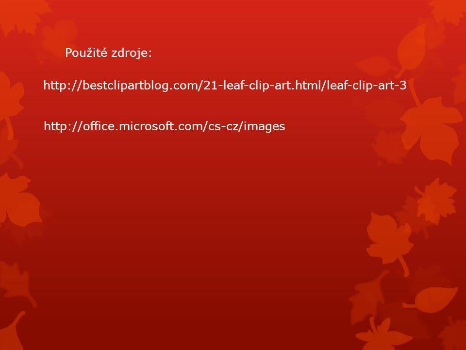 Použité zdroje: http://bestclipartblog.com/21-leaf-clip-art.html/leaf-clip-art-3 http://office.microsoft.com/cs-cz/images