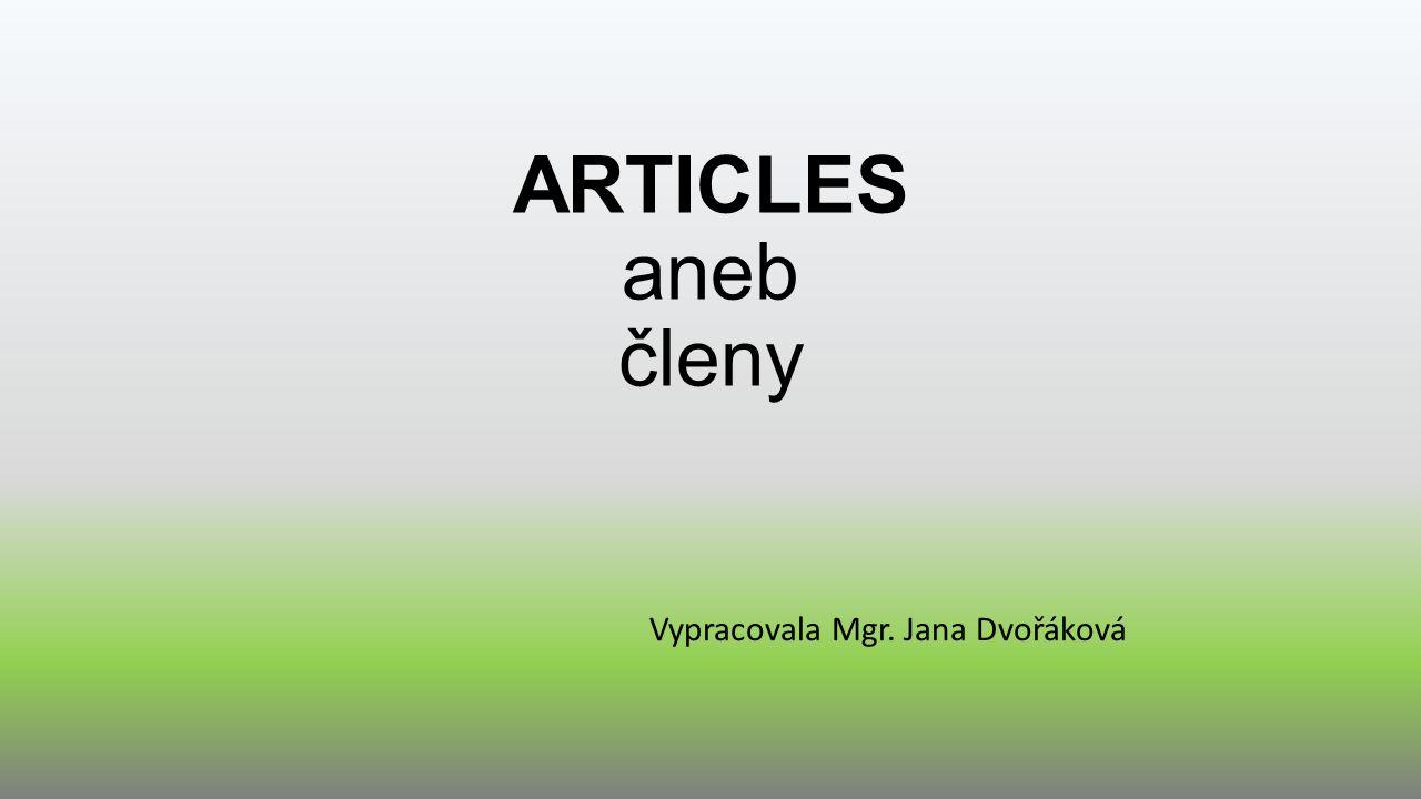 ARTICLES aneb členy Vypracovala Mgr. Jana Dvořáková