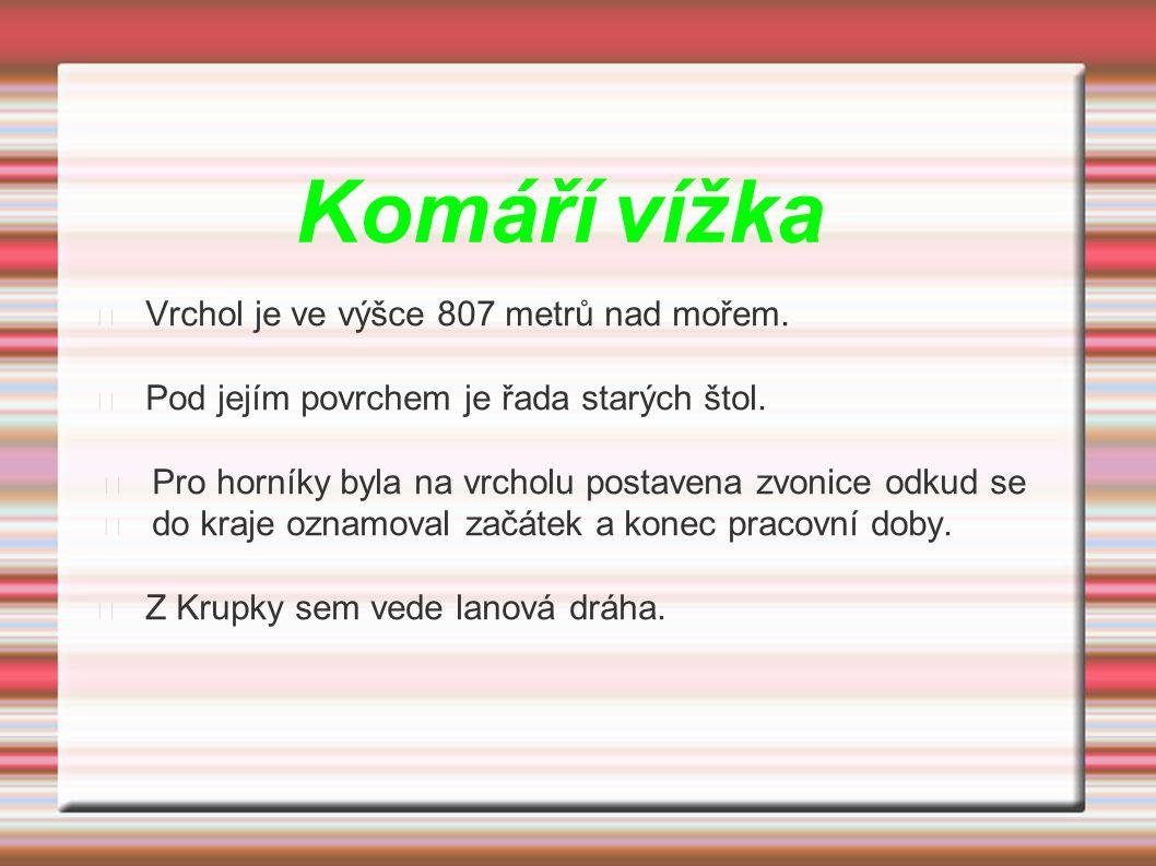 Komáří vížka Vrchol je ve výšce 807 metrů nad mořem.