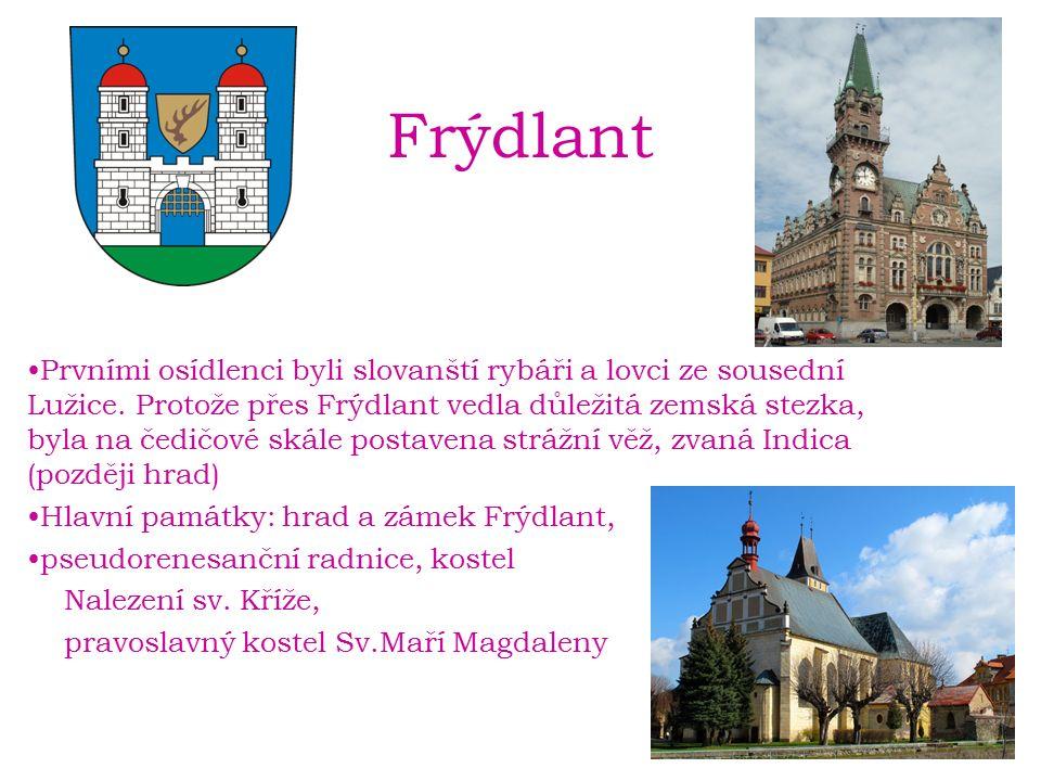 Frýdlant Prvními osídlenci byli slovanští rybáři a lovci ze sousední Lužice.