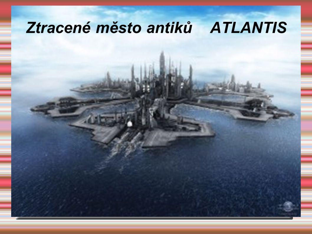 Ztracené město antiků ATLANTIS