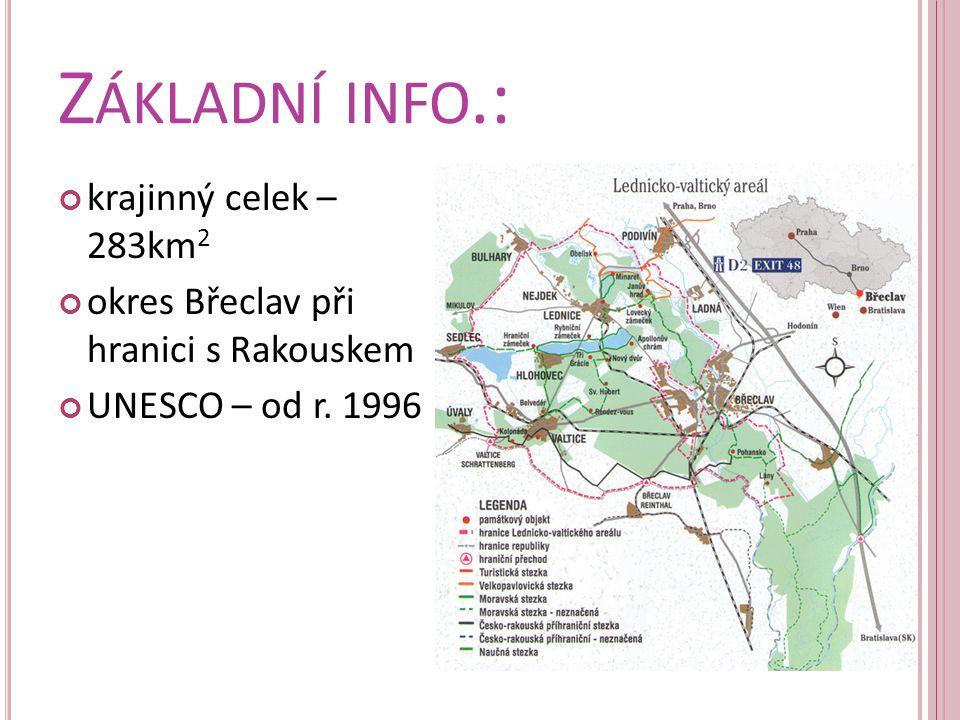 Z ÁKLADNÍ INFO.: krajinný celek – 283km 2 okres Břeclav při hranici s Rakouskem UNESCO – od r. 1996