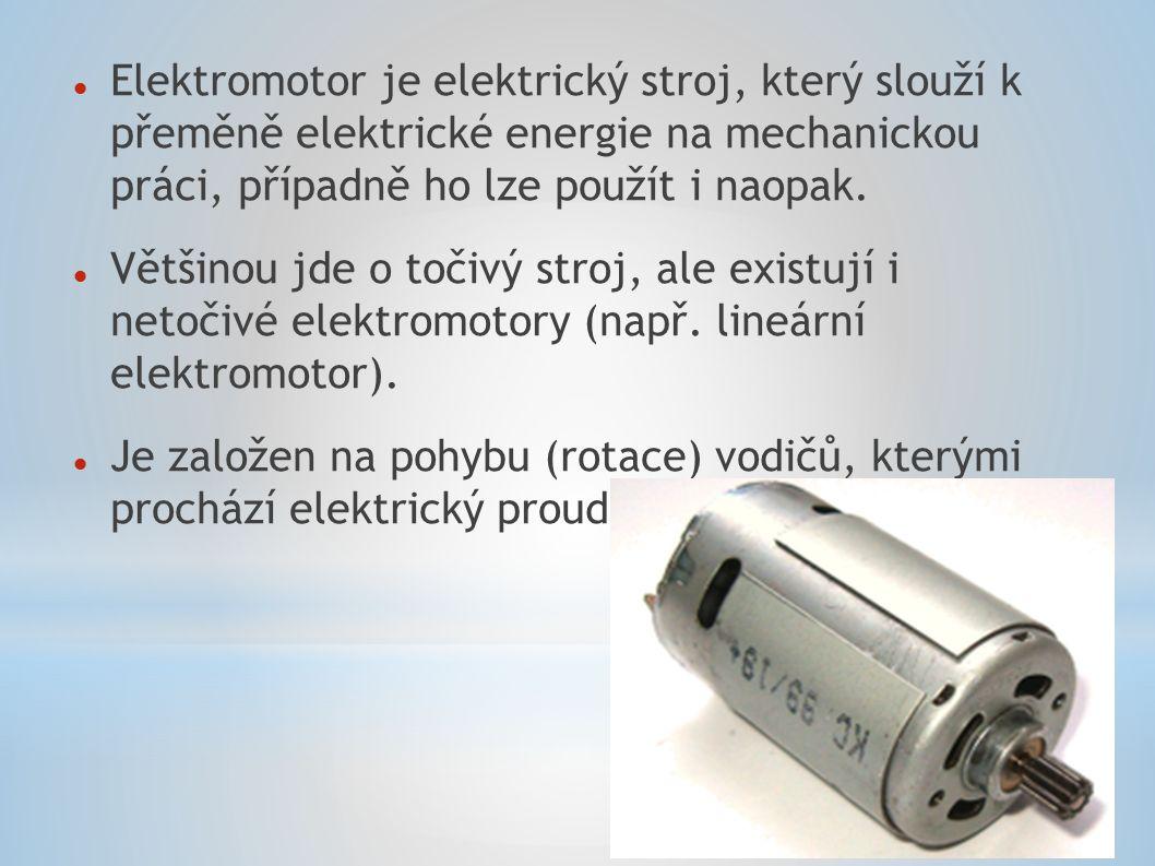 Většina elektromotorů je založena na využití silových účinků magnetického pole.