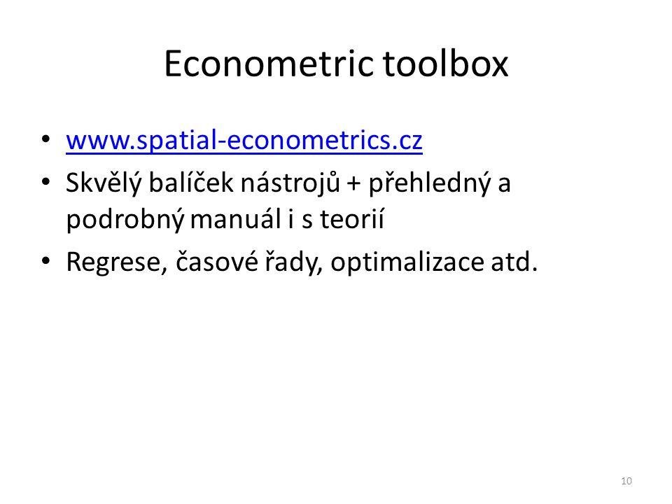 Econometric toolbox www.spatial-econometrics.cz Skvělý balíček nástrojů + přehledný a podrobný manuál i s teorií Regrese, časové řady, optimalizace atd.