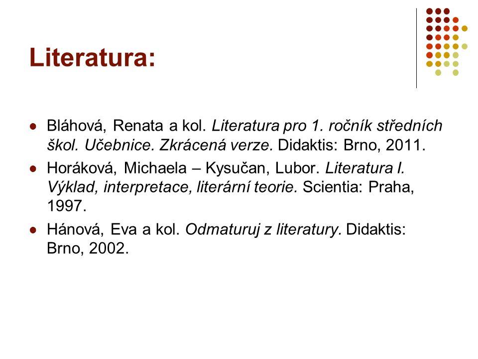 Literatura: Bláhová, Renata a kol.Literatura pro 1.