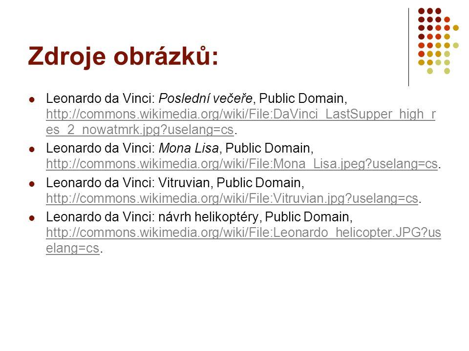 Zdroje obrázků: Leonardo da Vinci: Poslední večeře, Public Domain, http://commons.wikimedia.org/wiki/File:DaVinci_LastSupper_high_r es_2_nowatmrk.jpg?uselang=cs.
