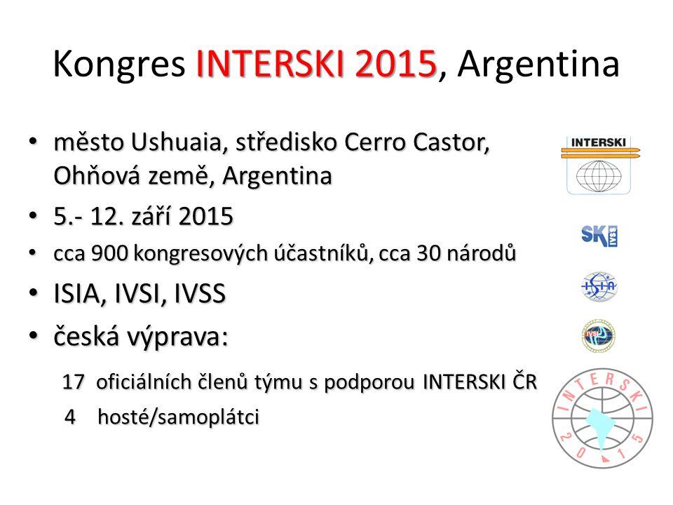 INTERSKI 2015 Kongres INTERSKI 2015, Argentina město Ushuaia, středisko Cerro Castor, Ohňová země, Argentina město Ushuaia, středisko Cerro Castor, Ohňová země, Argentina 5.- 12.