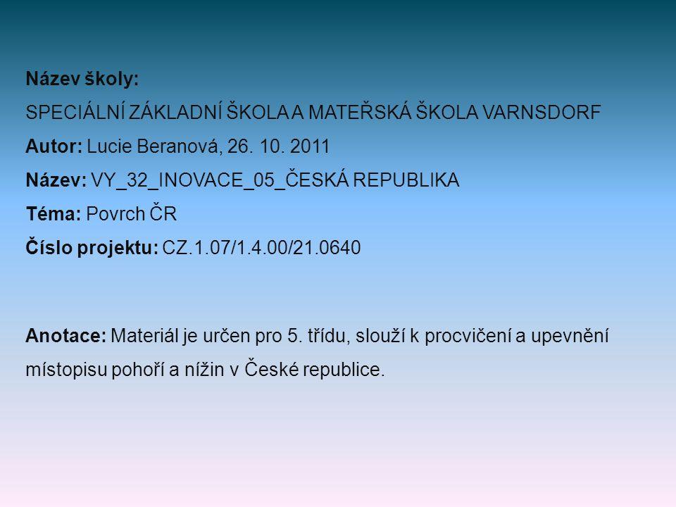 Název školy: SPECIÁLNÍ ZÁKLADNÍ ŠKOLA A MATEŘSKÁ ŠKOLA VARNSDORF Autor: Lucie Beranová, 26.