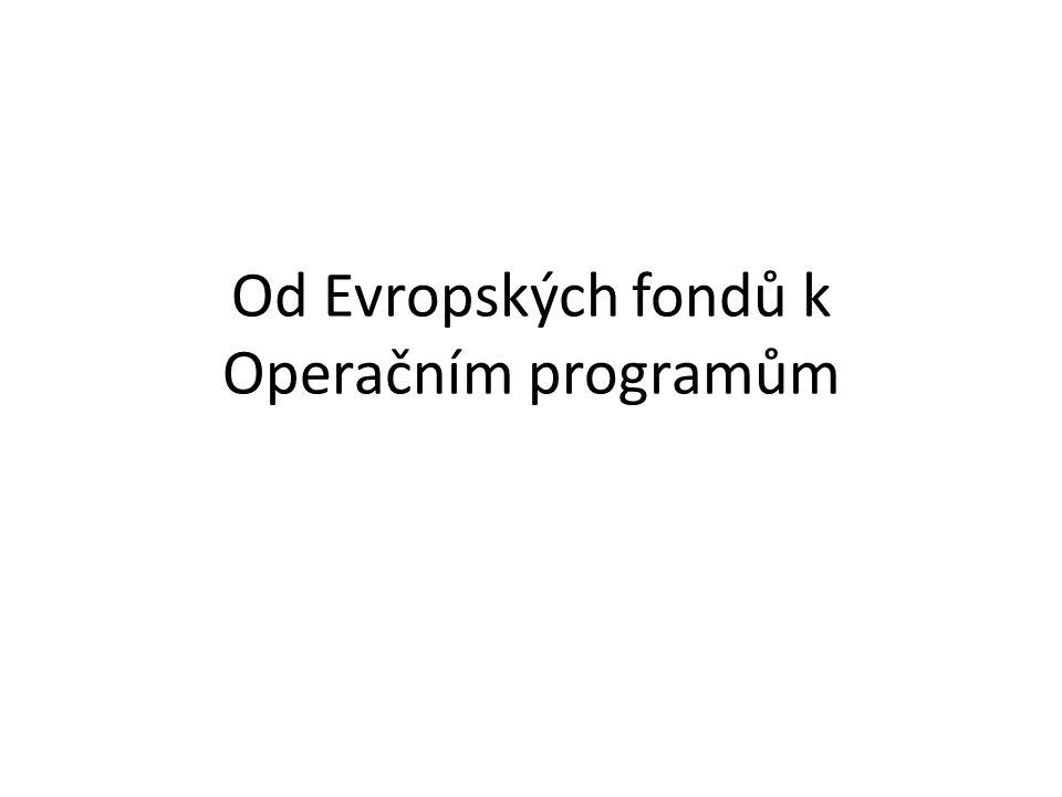 Od Evropských fondů k Operačním programům