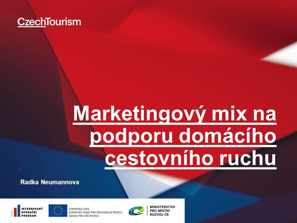 _ Marketingový mix na podporu domácího cestovního ruchu 21/05/13 Radka Neumannova