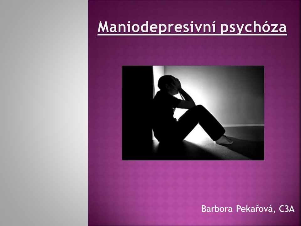  bipolární porucha  závažné duševní onemocnění  porucha mozku (vrozené odchylky fungování mozku)  výrazné výkyvy nálad  povznesená nálada x pocity smutku  50 % nemocných se statisticky pokusí o sebevraždu