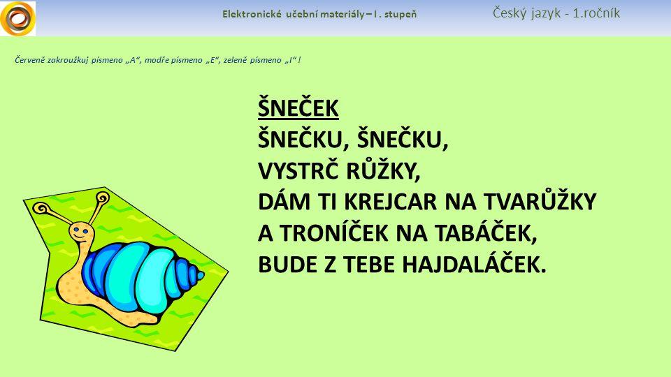 Elektronické učební materiály – I. stupeň Český jazyk - 1.ročník I I I I Piš !