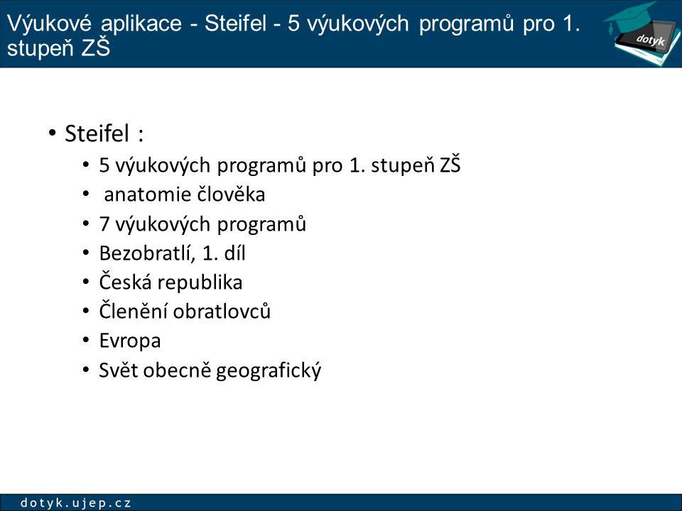 Výukové aplikace - Steifel - 5 výukových programů pro 1. stupeň ZŠ Steifel : 5 výukových programů pro 1. stupeň ZŠ anatomie člověka 7 výukových progra