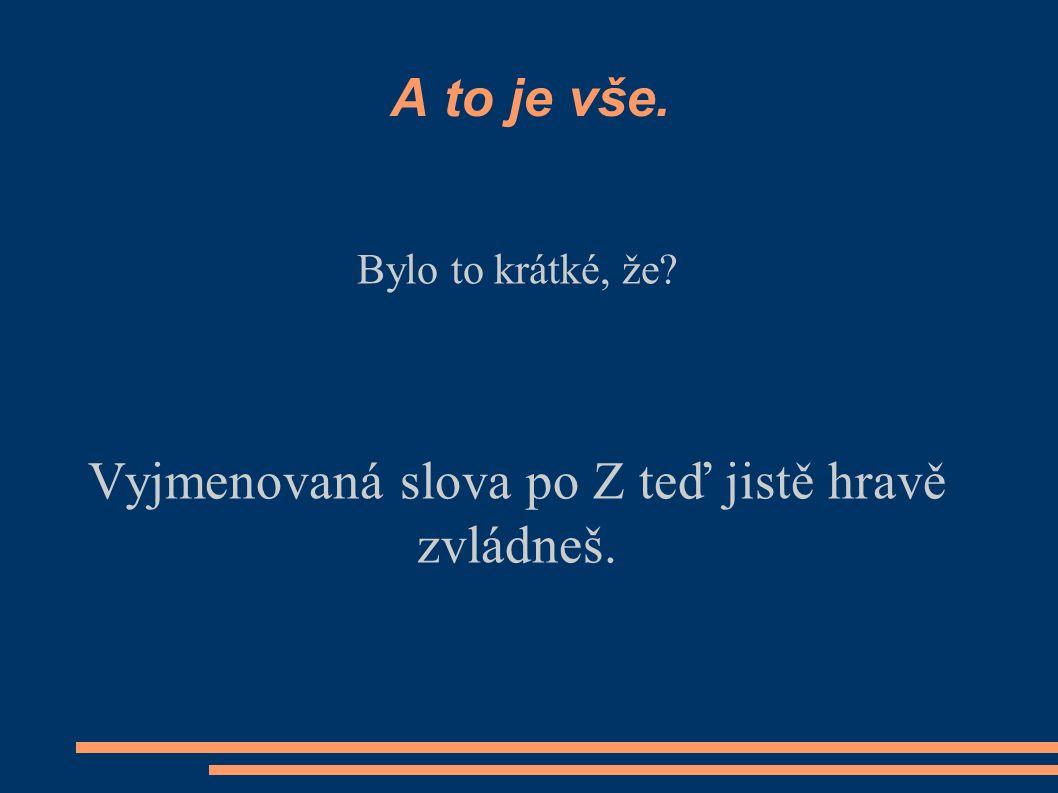 1) VY_12_INOVACE_ČJ1.30 2) Jméno autora: Eva Kotrbáčková 3) Datum vytvoření: 16.11.2011 4) Ročník: 4.