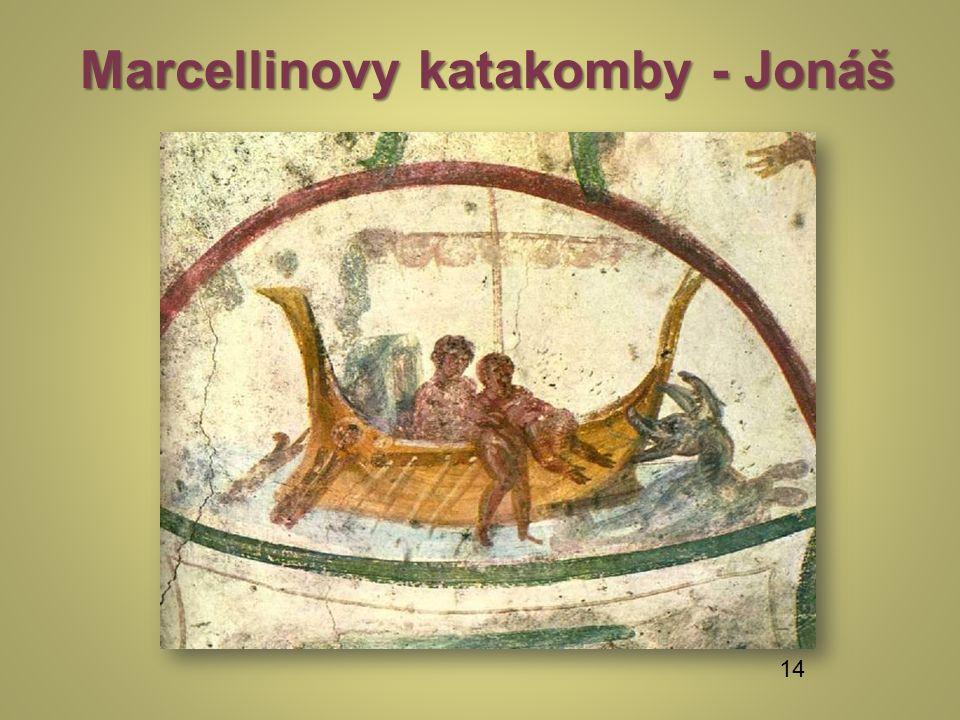 Marcellinovy katakomby - Jonáš 14