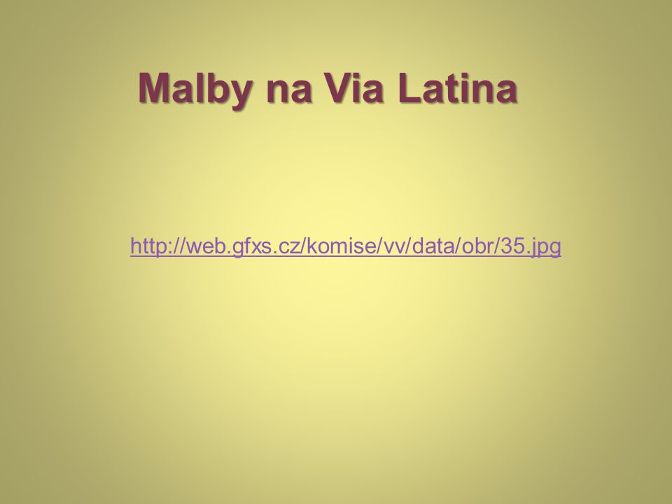 Malby na Via Latina http://web.gfxs.cz/komise/vv/data/obr/35.jpg