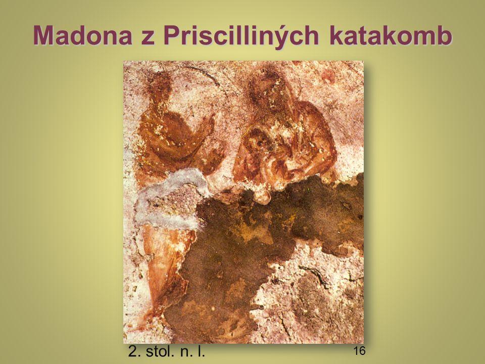 Madona z Priscilliných katakomb 2. stol. n. l. 16